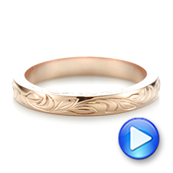 Custom Rose Gold Hand Engraved Wedding Band - Interactive Video - 103284 - Thumbnail