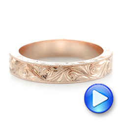 Custom Rose Gold Hand Engraved Wedding Band - Interactive Video - 103286 - Thumbnail