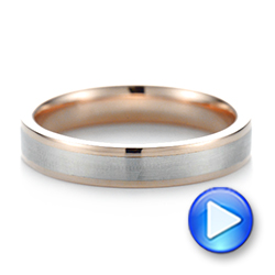Platinum And 14k Rose Gold Custom Two-tone Wedding Band - Video -  103589 - Thumbnail